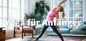 Yoga für Anfänger: Grundwissen, Tipps und Tricks