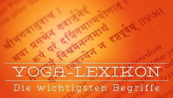 Das kleine Yoga-Lexikon – die wichtigsten Begriffe