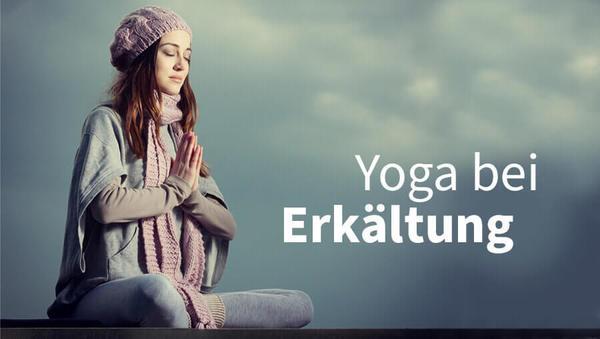 Hilft Yoga bei Erkältung? Tipps bei Schnupfen & Co