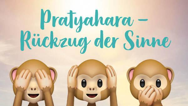 Pratyahara – der Rückzug der Sinne im Yoga