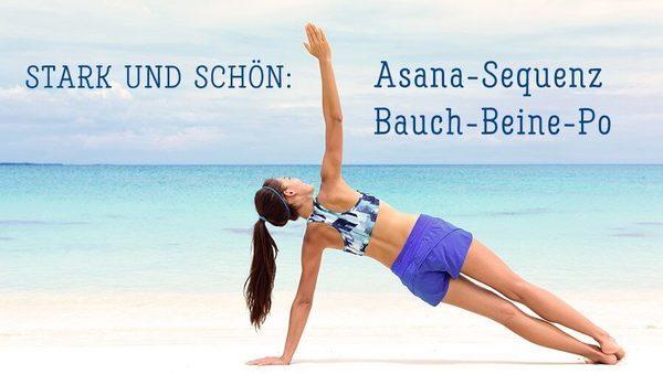 Stark und schön: Asana-Sequenz Bauch-Beine-Po