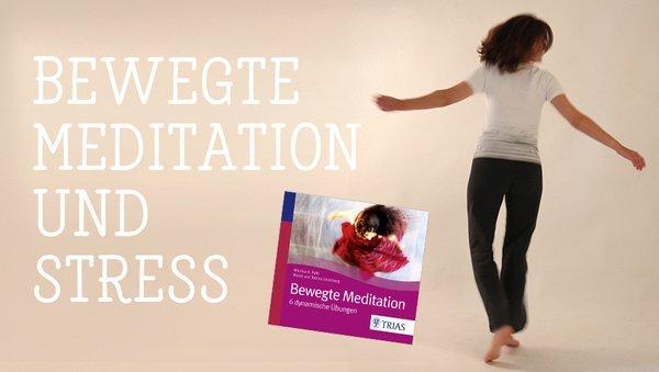 Bewegte Meditation gegen Stress