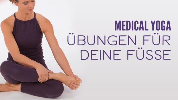 Medical Yoga – Übungen für deine Füße