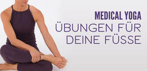 Medical Yoga - Übungen für deine Füße