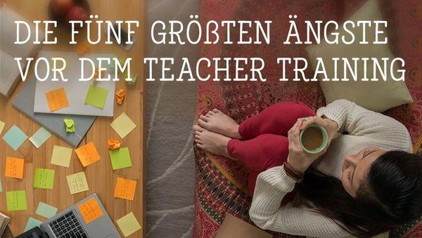 Die fünf größten Ängste vor dem Teacher Training