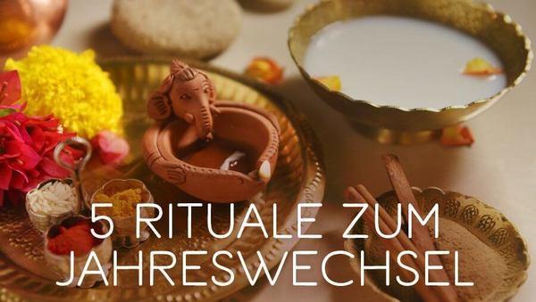 5 Rituale zum Jahreswechsel