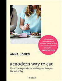 "Anna Jones ""A Modern Way to Eat"""