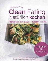 Clean Eating – natürlich kochen | Hannah Frey