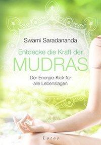 Cover Swami Saradananda Entdecke die Kraft der Mudras