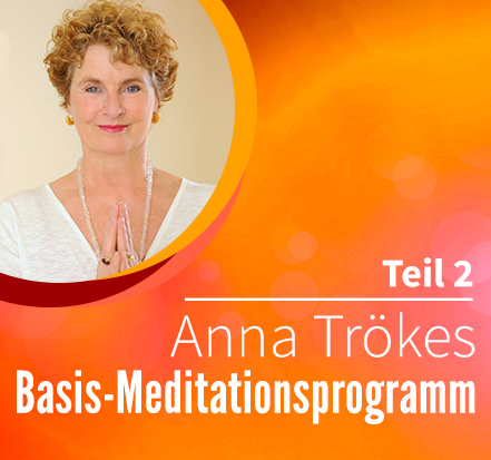Program Das Anna Trökes Basis-Meditationsprogramm (Teil 2)