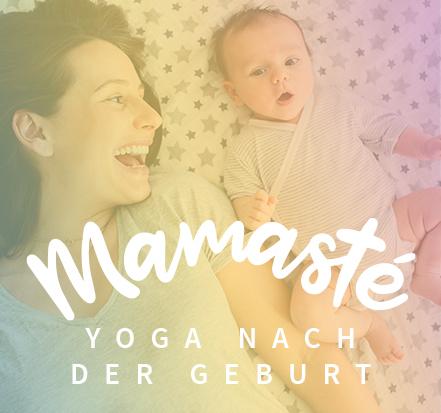 Yoga-Programm Mamasté – Yoga nach der Geburt: Dein Rückbildungsprogramm