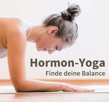 Yoga-Programm Hormon-Yoga – finde deine Balance!
