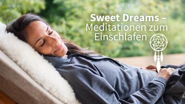 Yoga-Programm Sweet Dreams – Meditationen zum Einschlafen