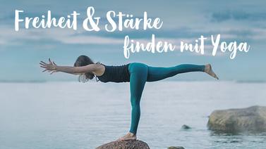 Yoga-Programm Freiheit & Stärke finden mit Yoga