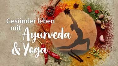 Yoga-Programm Gesünder leben mit Ayurveda & Yoga