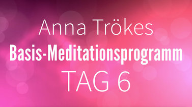 Yoga Video Basis-Meditationsprogramm Tag 6