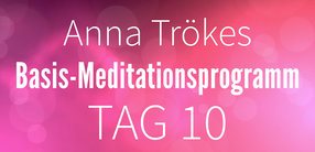 Teil 1: Lektion 10 Basismeditation