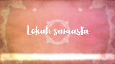 Yoga Video Segens-Mantra für alle Wesen: Lokah samasta sukhino bhavantu