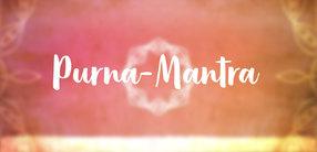 Purna-Mantra: Die Lobpreisung der Fülle