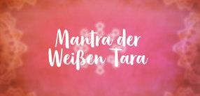 Mantra der Weißen Tara