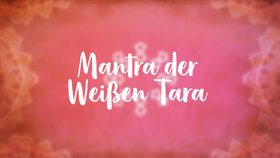 Yoga Video Mantra der Weißen Tara