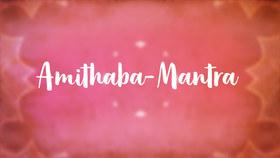 Yoga Video Amithaba-Mantra: Anrufung des Buddhas des grenzenlosen Lichts