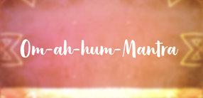 Om-ah-hum-Mantra