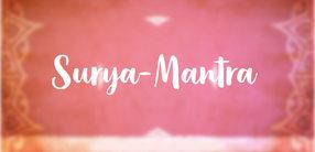 Surya-Mantra: Die Anrufung der Sonne
