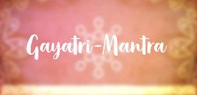 Gayatri-Mantra: Die vedische Anrufung des inneren Lichts