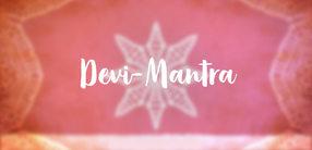Devi-Mantra: Die Anrufung Devis, der großen Göttin