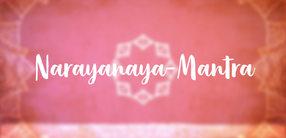 Narayanaya-Mantra: Die Anrufung des göttlichen Lichts in uns