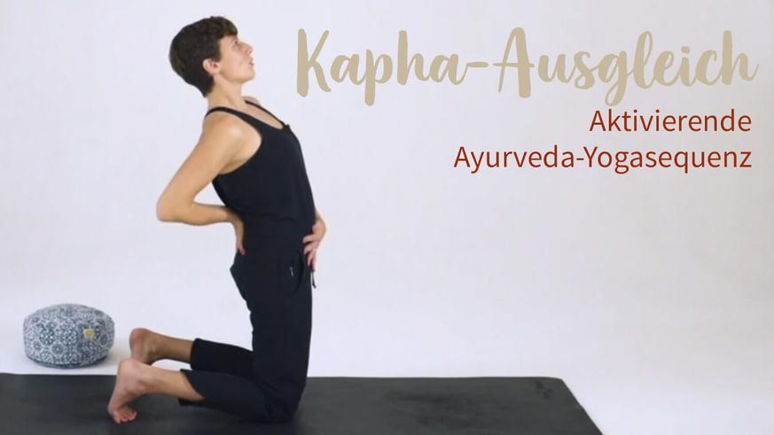 Yoga Video Kapha-Ausgleich: Aktivierende Ayurveda-Yogasequenz