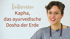 Yoga Video Interview: Kapha, das ayurvedische Dosha der Erde