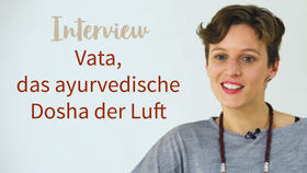 Yoga Video Interview: Vata, das ayurvedische Dosha der Luft
