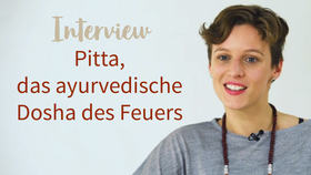 Yoga Video Interview: Pitta, das ayurvedische Dosha des Feuers