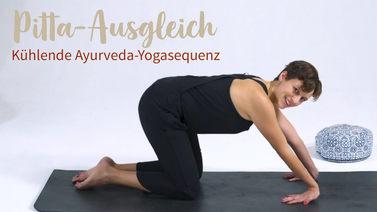 Yoga Video Pitta-Ausgleich: Kühlende Ayurveda-Yogasequenz
