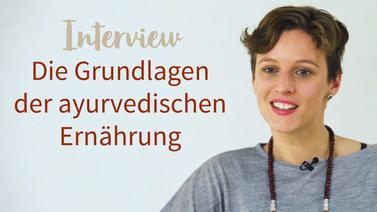 Yoga Video Interview: Die Grundlagen der ayurvedischen Ernährung