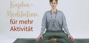 Ayurvedische Kapha-Meditation für mehr Aktivität