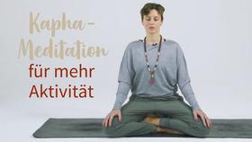 Yoga Video Ayurvedische Kapha-Meditation für mehr Aktivität