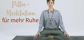 Ayurvedische Pitta-Meditation für mehr Ruhe