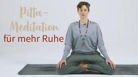 Yoga Video Ayurvedische Pitta-Meditation für mehr Ruhe