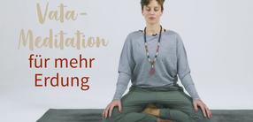 Ayurvedische Vata-Meditation für mehr Erdung