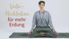 Yoga Video Ayurvedische Vata-Meditation für mehr Erdung