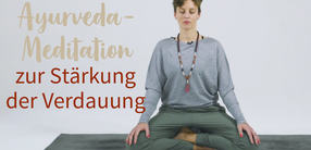 Ayurveda-Meditation zur Stärkung der Verdauung