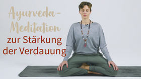 Yoga Video Ayurveda-Meditation zur Stärkung der Verdauung