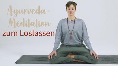 Yoga Video Reinigende Ayurveda-Meditation zum Loslassen