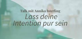 Yogatalk: Lass deine Intention pur sein