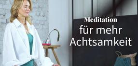Meditation für mehr Achtsamkeit