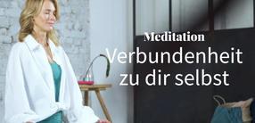 Meditation: Verbundenheit mit dir selbst