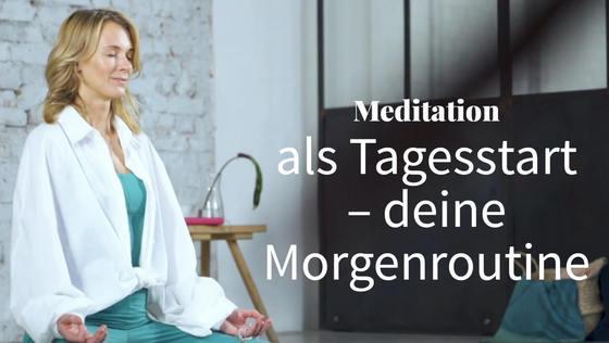 meditation_tagesstart_morgen_routine_